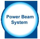 Power Beam System
